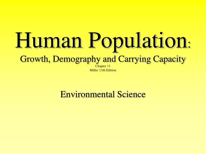 human population growth demography and carrying capacity chapter 11 miller 11th edition n.