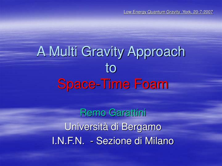 a multi gravity approach to space time foam n.