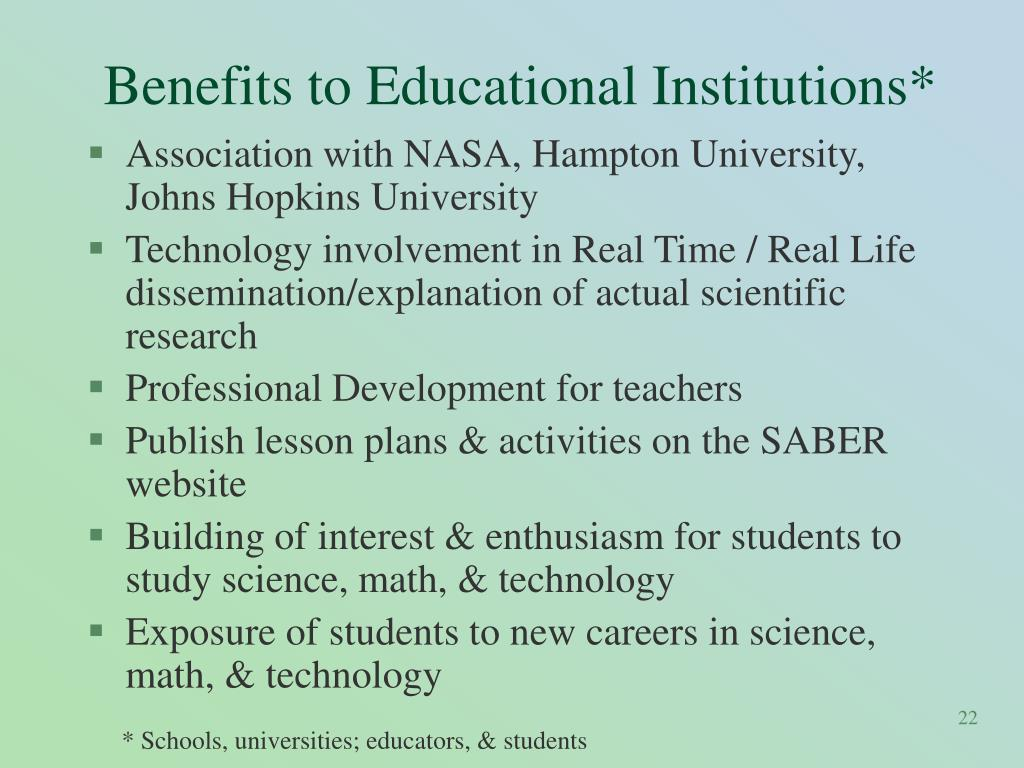 Benefits to Educational Institutions*