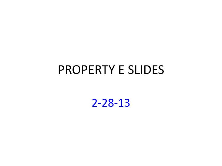 property e slides n.