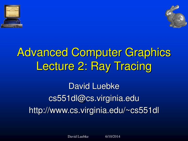 advanced computer graphics lecture 2 ray tracing
