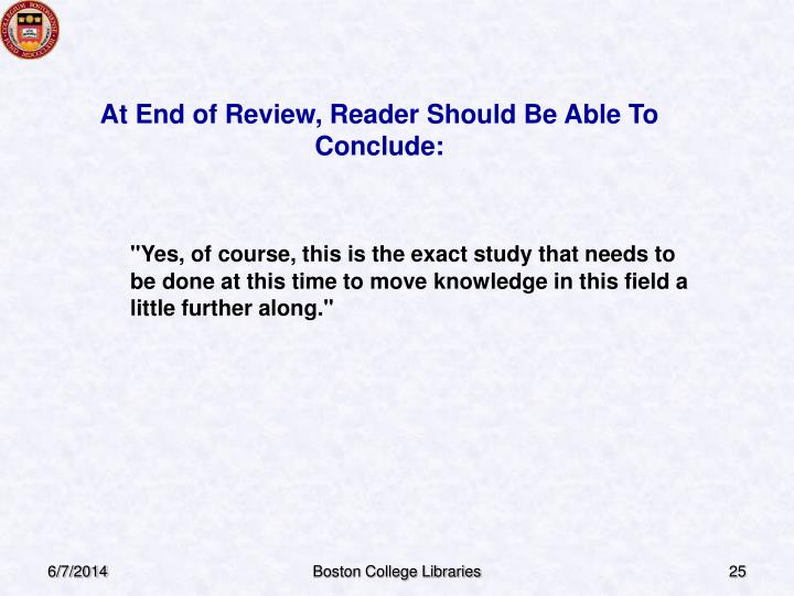 At End of Review, Reader Should Be Able To Conclude: