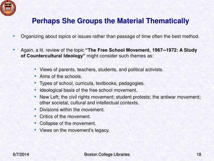 Perhaps She Groups the Material Thematically