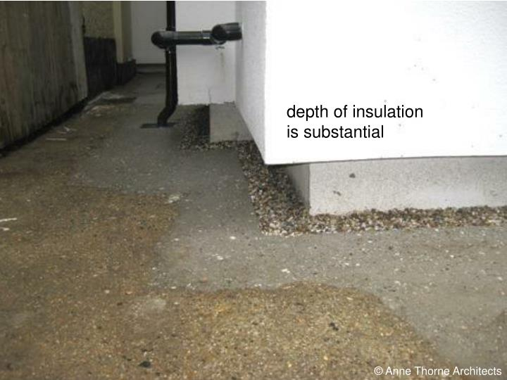 depth of insulation is substantial