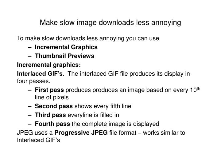 Make slow image downloads less annoying