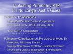 evaluating pulmonary risk it s no longer just a guess