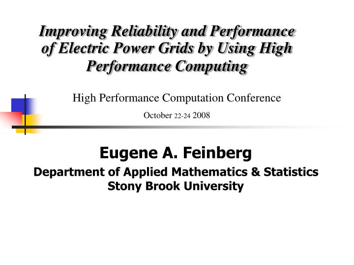 improving reliability and performance of electric power grids by using high performance computing n.