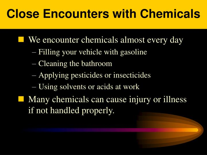 Close encounters with chemicals