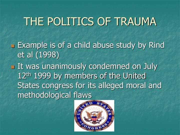 THE POLITICS OF TRAUMA