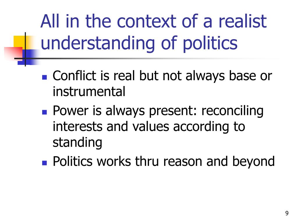 All in the context of a realist understanding of politics
