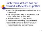 public value debate has not focused sufficiently on politics
