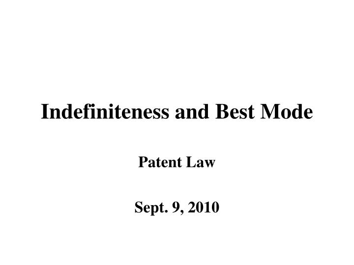 indefiniteness and best mode n.
