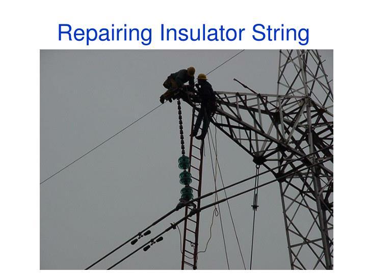 Repairing Insulator String