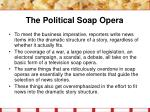 the political soap opera