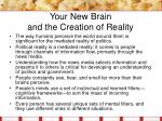 your new brain and the creation of reality6