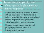 transient erythroporphyria of infancy purpuric phototherapy induced eruption