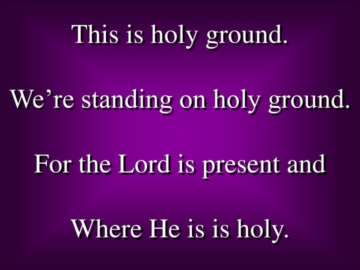 This is holy ground.