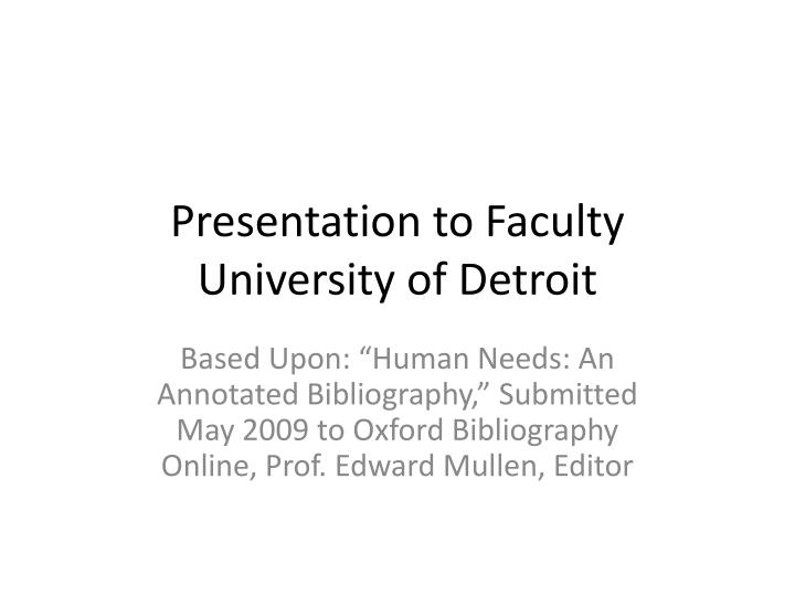 presentation to faculty university of detroit n.