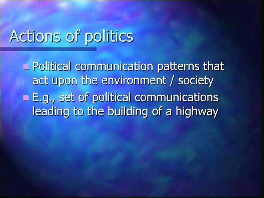 Actions of politics