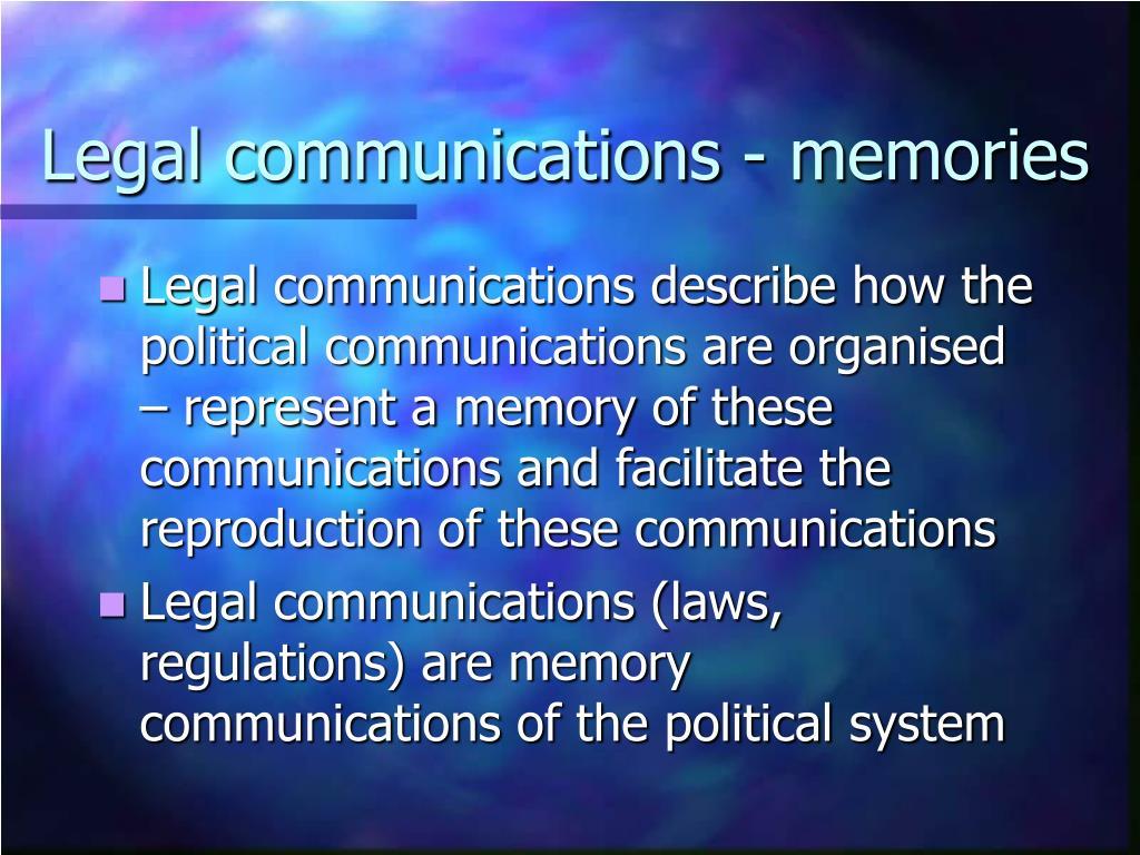 Legal communications - memories