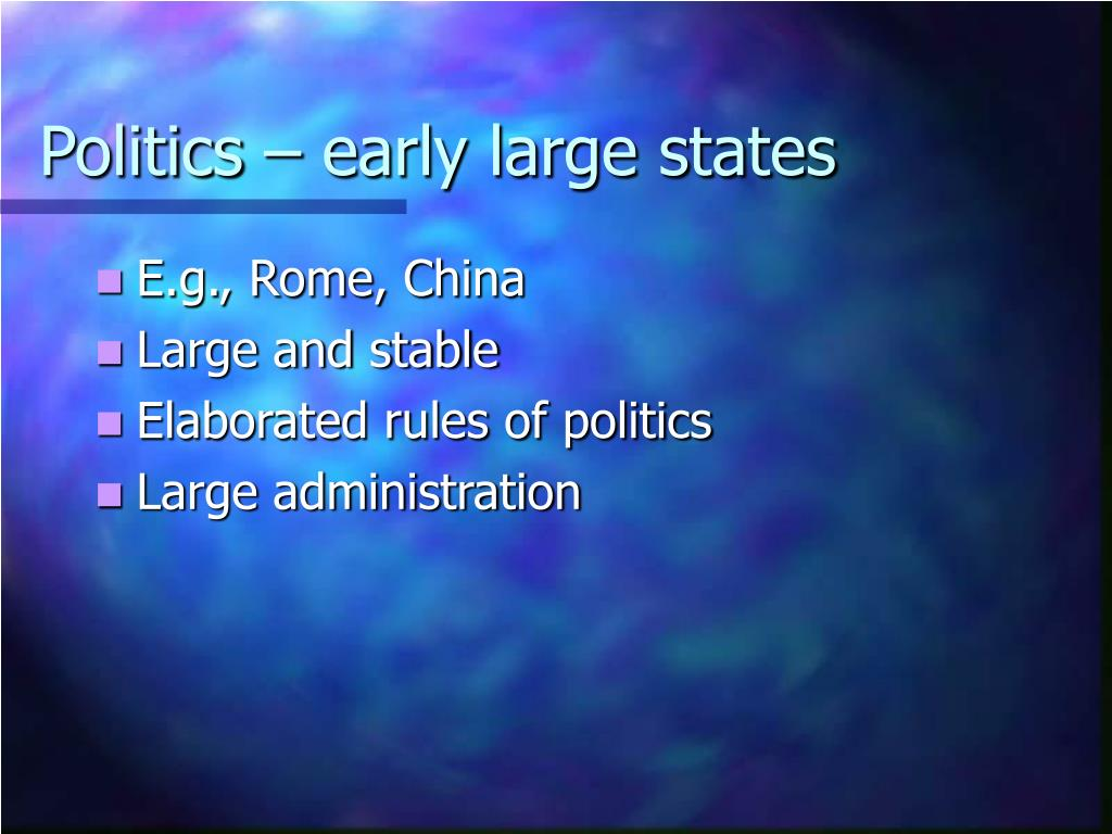 Politics – early large states