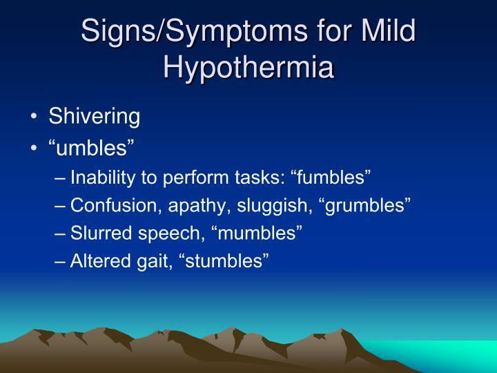 Signs/Symptoms for Mild Hypothermia