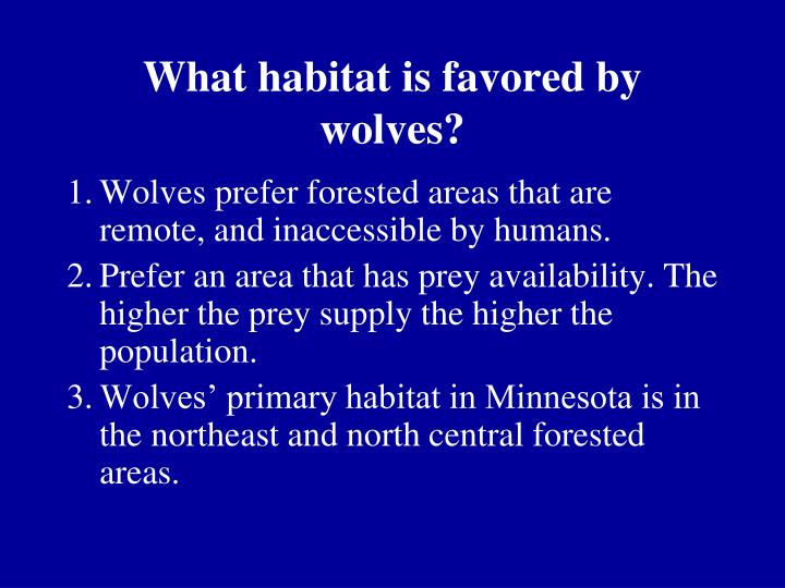 What habitat is favored by wolves?