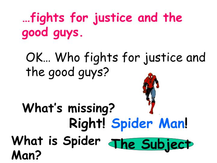 …fights for justice and the good guys.