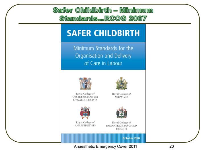Safer Childbirth – Minimum Standards...RCOG 2007