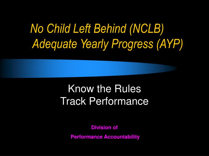no child left behind nclb adequate yearly progress ayp n.