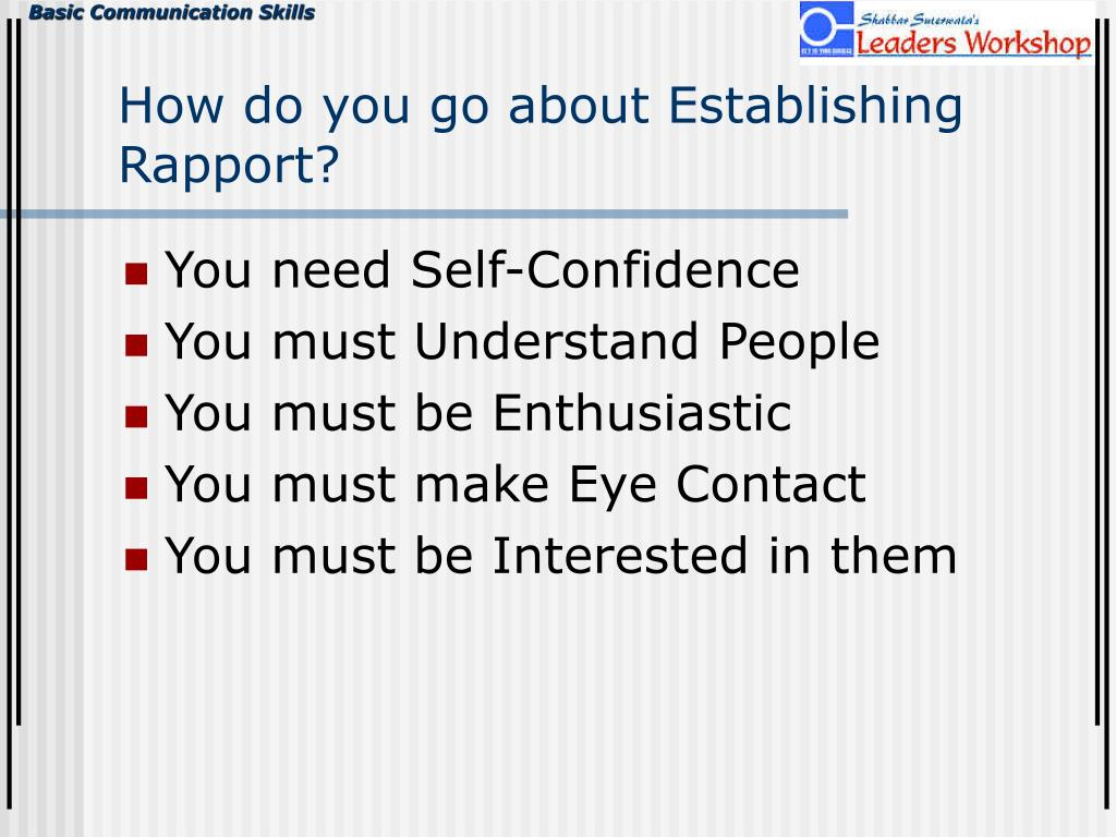 How do you go about Establishing Rapport?