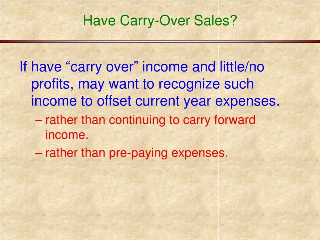 Have Carry-Over Sales?