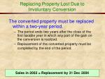 replacing property lost due to involuntary conversion33
