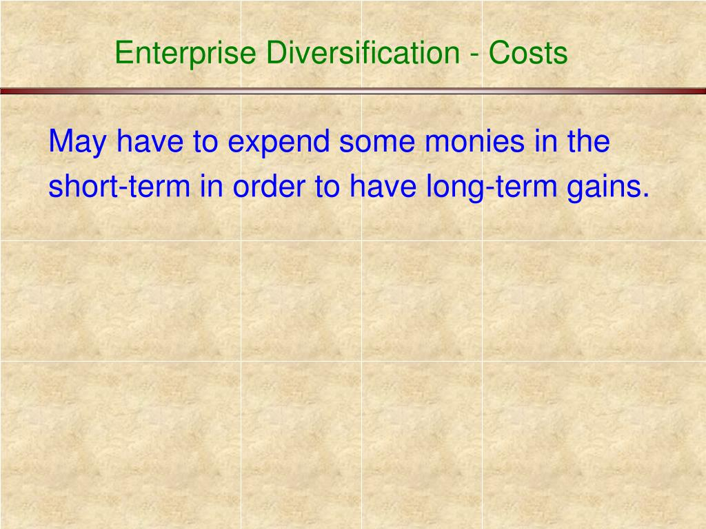 Enterprise Diversification - Costs