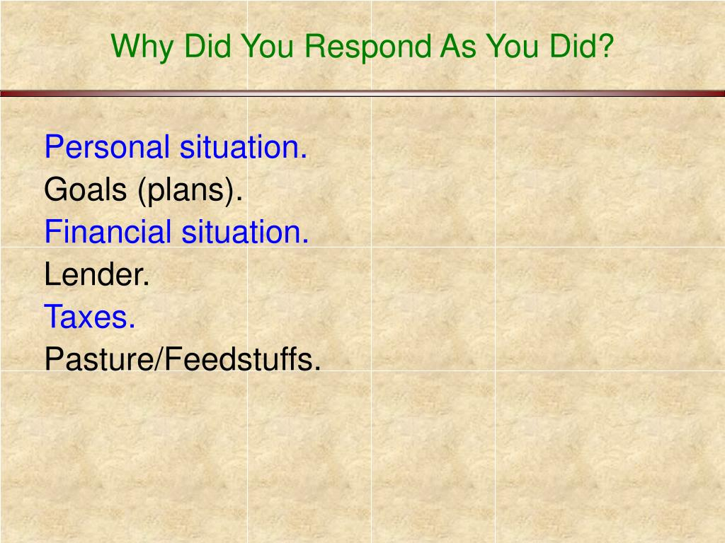 Why Did You Respond As You Did?