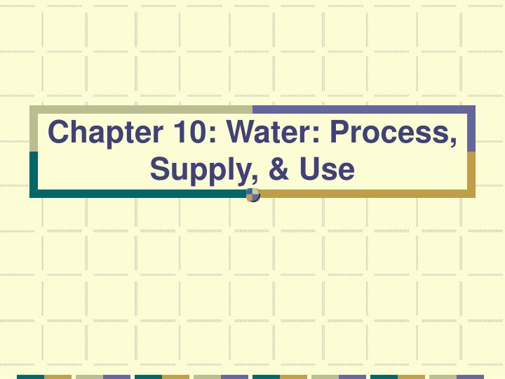 chapter 10 water process supply use n.