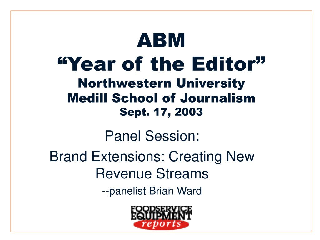 abm year of the editor northwestern university medill school of journalism sept 17 2003 l.
