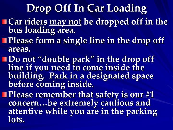Drop Off In Car Loading
