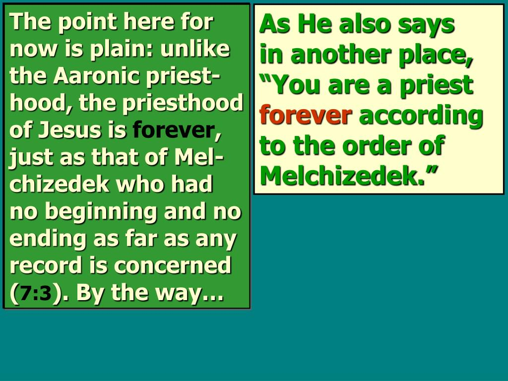 The point here for now is plain: unlike the Aaronic priest-hood,