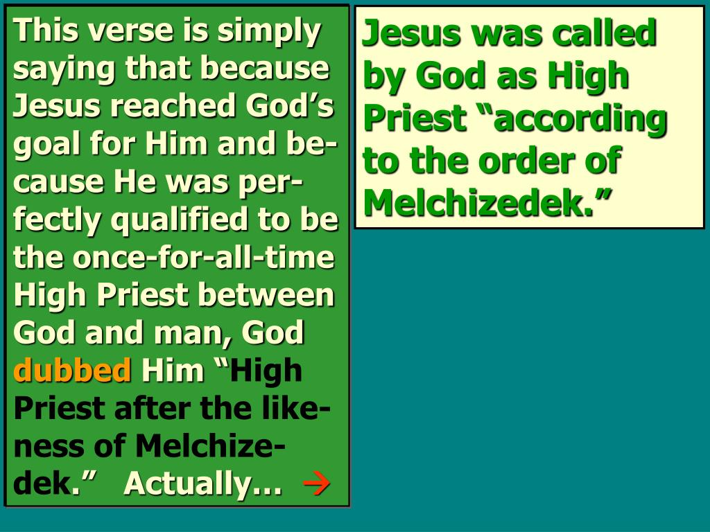 This verse is simply saying that because Jesus reached God's goal for Him and be-cause He was per-fectly qualified to be