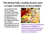 the dining halls levitsky found were a major contributor to this problem