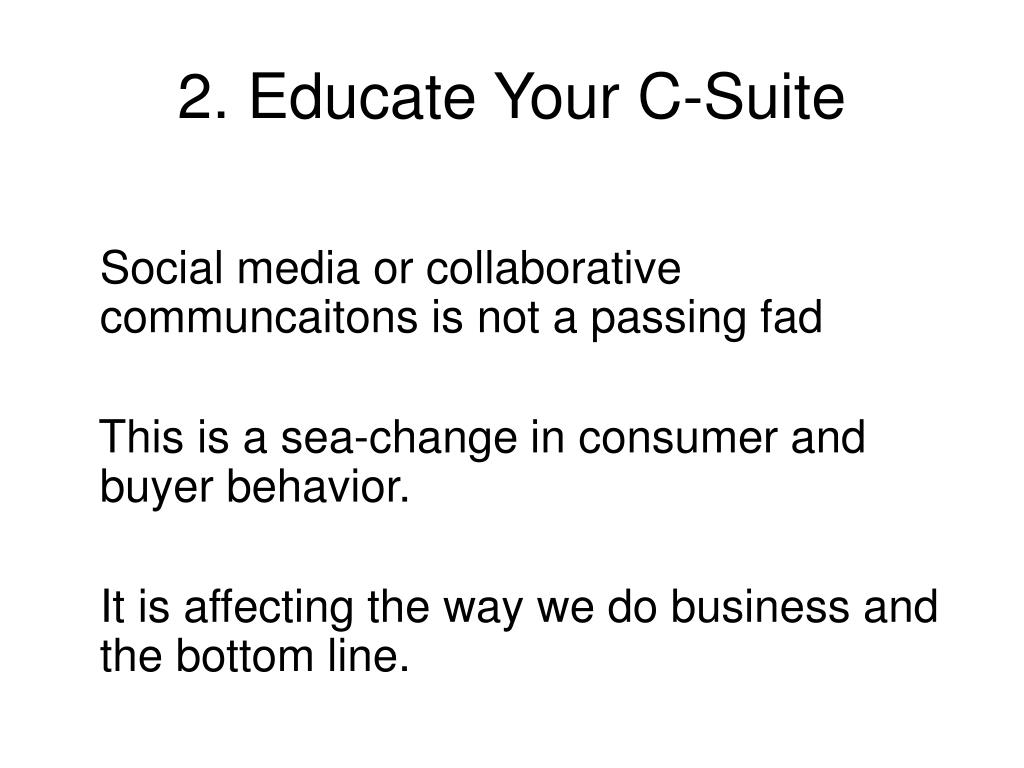 2. Educate Your C-Suite