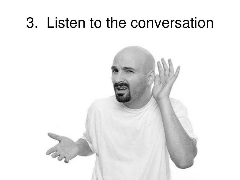 3.  Listen to the conversation