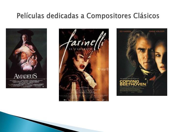Películas dedicadas a Compositores Clásicos
