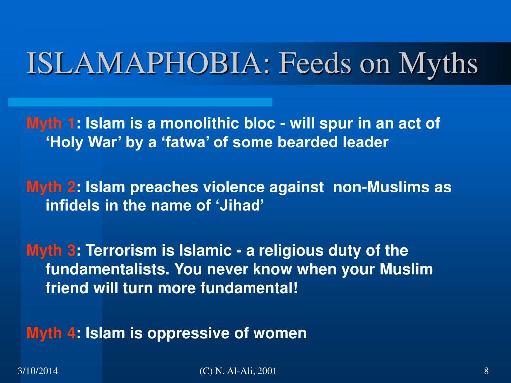 ISLAMAPHOBIA: Feeds on Myths