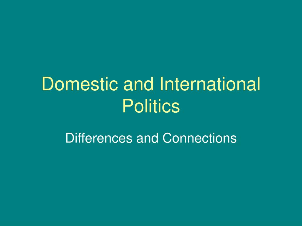domestic and international politics l.