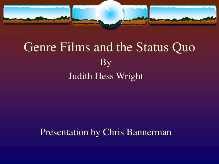 genre films and the status quo n.