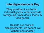 interdependence is key