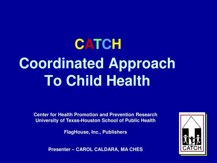 coordinated approach to child health n.