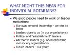 what might this mean for individual rotarians